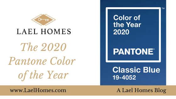 Lael Homes 2020 Pantone Color of the Year