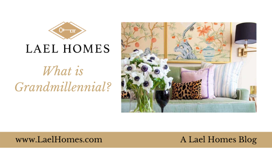 Lael Homes what is grandmillennial?